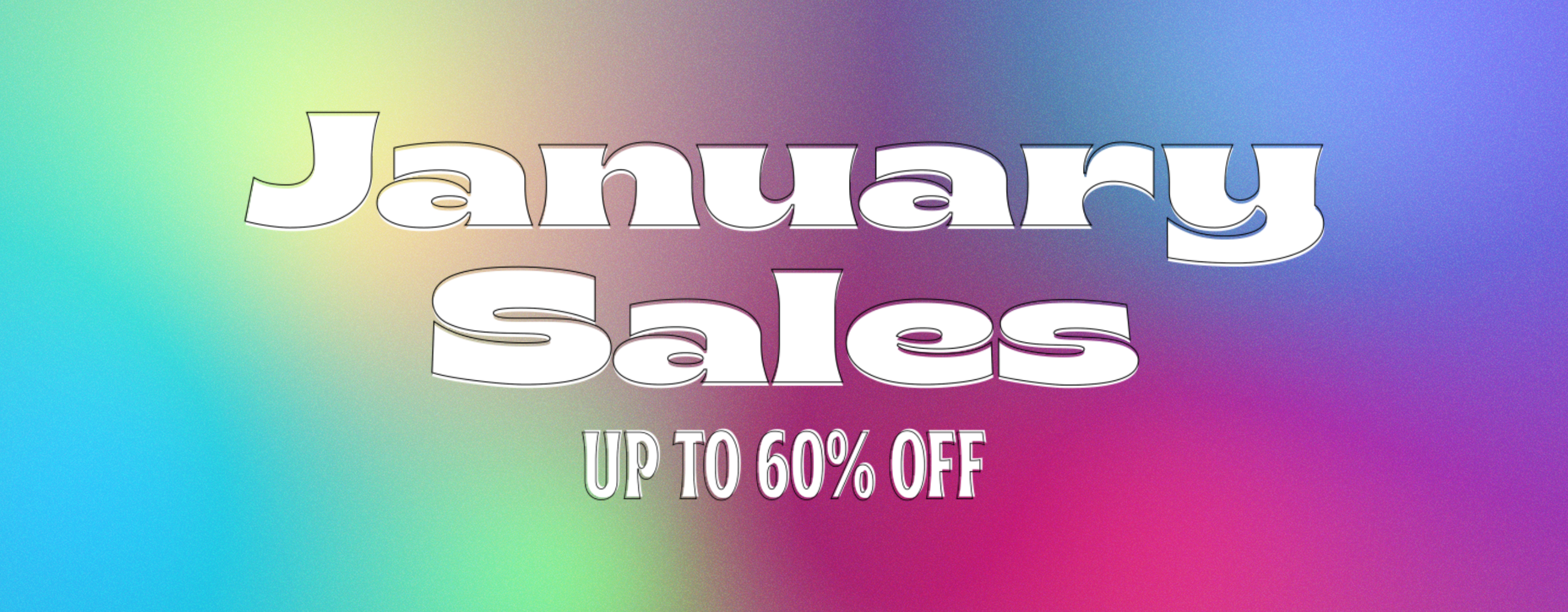 January Sales Up To 60%